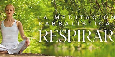 La Meditación Kabbalística: Respirar  | Mexico boletos
