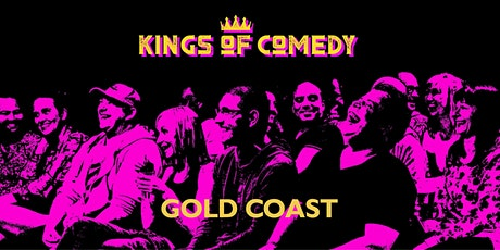 Kings of Comedy's Gold Coast August Showcase Special tickets