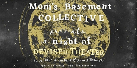 MOM'S BASEMENT COLLECTIVE presents: ✨A Night of Devised Theatre✨ tickets
