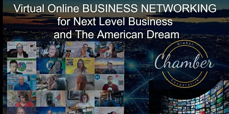 Virtual Next Level BUSINESS NETWORKING  for YOUR American Dream tickets