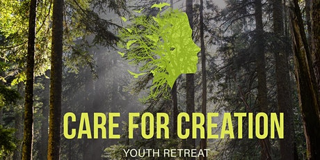 Youth Retreat - Care for Creation tickets