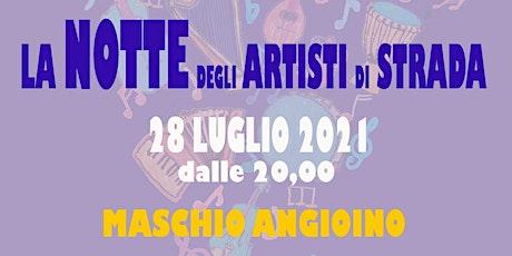 """""""La Notte degli Artisti di Strada"""", la Musica di Strada al Maschio Angioino tickets"""