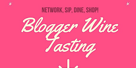 Blogger Wine Tasting, Photoshoots, Networking and More! tickets