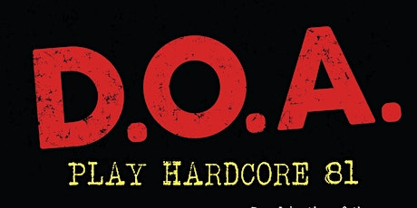 D.O.A. Play Hardcore 81 w/Ghost Motor and Pazzi Pazzi tickets