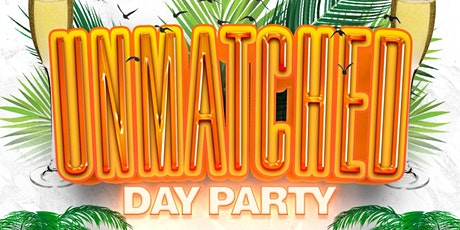UNMATCHED DAY PARTY tickets