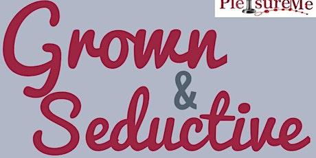 Grown & Seductive Sip & Paint tickets