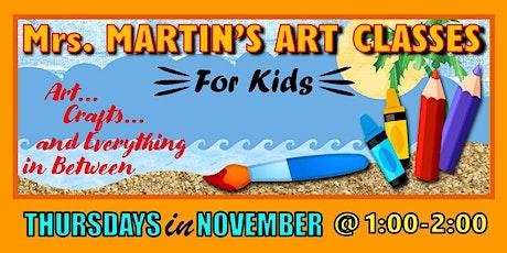 Mrs. Martin's Art Classes in NOVEMBER~Thursdays @1:00-2:00 tickets