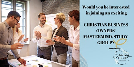 Christian Business Owners' Mastermind/Study Group - San Francisco, CA tickets