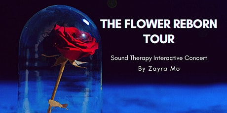 The Flower Reborn - Sound Therapy Interactive Concert tickets