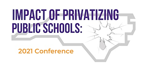 Impact of Privatizing Public Schools: 2021 Conference tickets