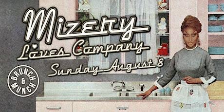 Mizery Loves Company Drag & Munch! tickets