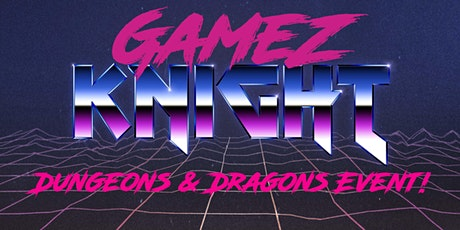 Gamez Knight - Dungeons & Dragons Event tickets
