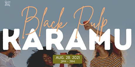 Black Pulp Presents: Karamu tickets