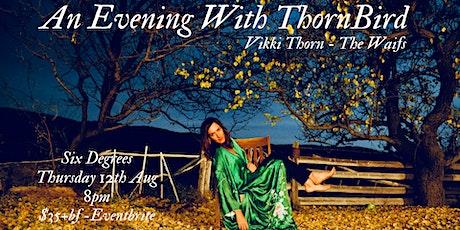 An Evening with ThornBird (Vikki Thorn from the Waifs) tickets