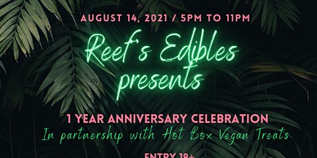 Reef's Edibles 1 Year Anniversary Celebration tickets