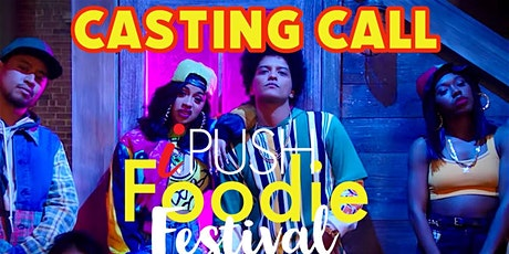 iPUSH Foodie Fest Casting Call tickets