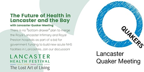 The Future of Health in Lancaster and the Bay - Lancaster Health Festival tickets