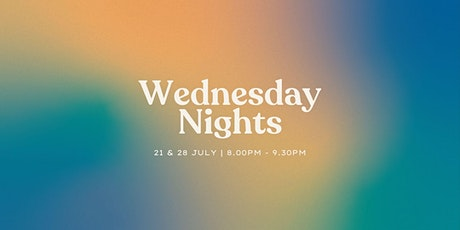 Wednesday Nights | 28 July | 8 pm tickets