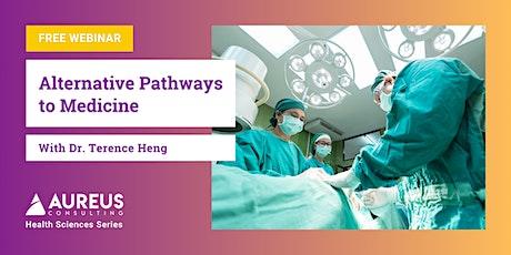 Alternative Pathways to Medicine tickets