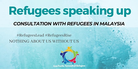 APNOR Consultation with Refugees in Malaysia tickets