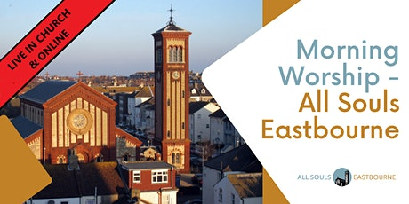 ALL SOULS EASTBOURNE - Sunday Morning Worship tickets
