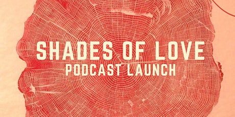 Shades of Love Podcast Launch tickets