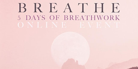 BREATHE MORNING SESSIONS | 5 Days of Breathwork ONLINE tickets