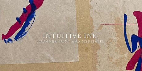 Intuitive Ink (summer paint & meditate) tickets