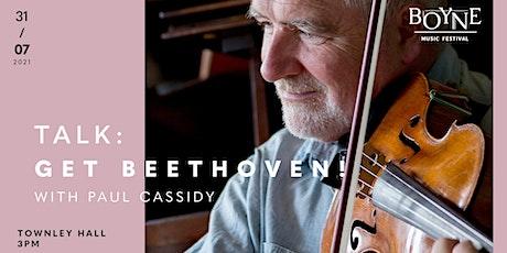 Talk: Get Beethoven! tickets