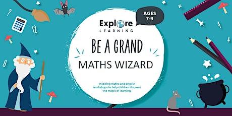 Be a Grand Maths Wizard -  Maths workshop (Ages 7-9) tickets