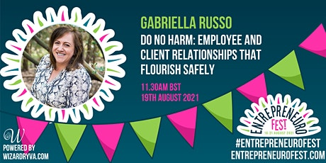 Do no harm: employee and client relationships that flourish safely tickets