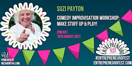 Comedy improvisation workshop: make stuff up & play! tickets