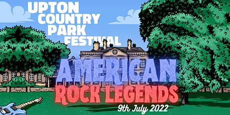 Upton Country Park Festival - American Rock Legends tickets