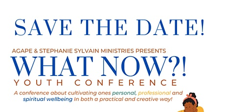 What Now?! Youth Conference tickets