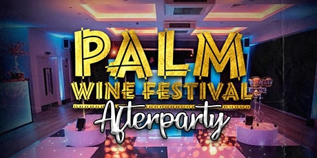 Palmwine Festival After Party tickets