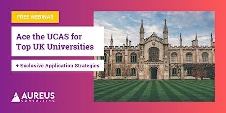 Ace the UCAS for  Top UK Universities tickets