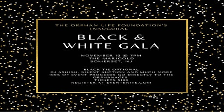 The Orphan Life Foundation's Inaugural Black and White Gala tickets