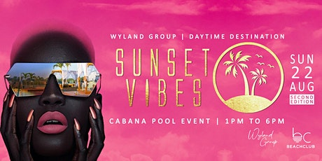 SUNSET VIBES 2021 | Private Cabana Pool Event (Second Edition) billets