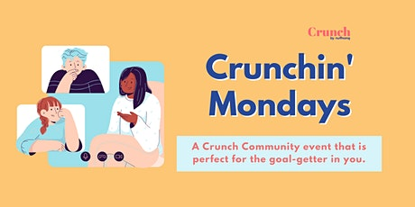 Crunchin' Mondays (August 2021) tickets