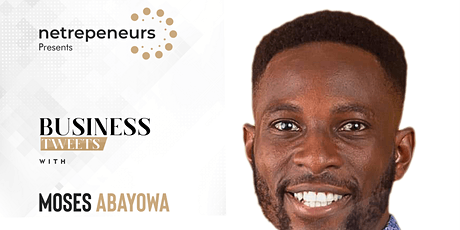 Business Tweets With Moses Abayowa & Blessing Abeng tickets
