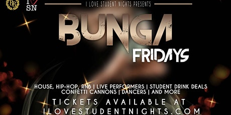 Bunga Fridays // Student Drink Deals // Live Performers and More! tickets