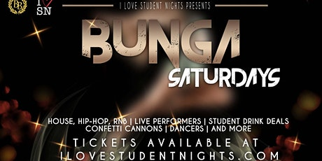 Bunga Saturdays // Student Drink Deals // Live Performers and More! tickets
