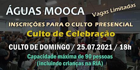Igreja Águas Mooca - Culto  de Celebração  - 25.07.2021 ingressos