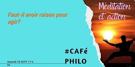 Café  philo: Faut-il avoir raison pour agir? billets