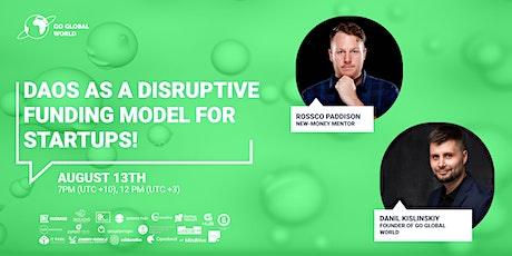 DAOs as a disruptive funding model for startups! tickets