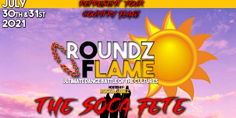 ROUNDZ OF FLAME   Soca Fete 3 tickets