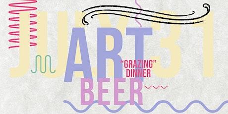 """Art,  Beer & A """"Grazing"""" Dinner tickets"""