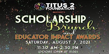 Titus 2 Foundation Scholarship Brunch & Educator Impact Awards tickets
