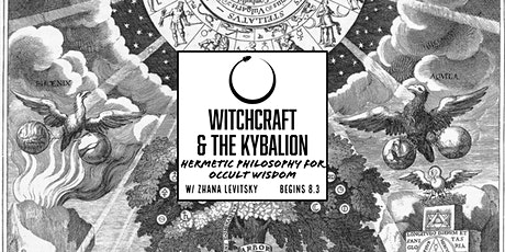 Witchcraft & The Kybalion: Hermetic Philosophy for Occult Wisdom tickets
