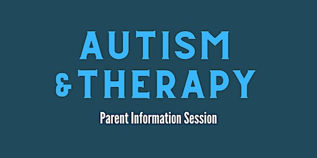 Autism and Therapy: Parent information Session tickets
